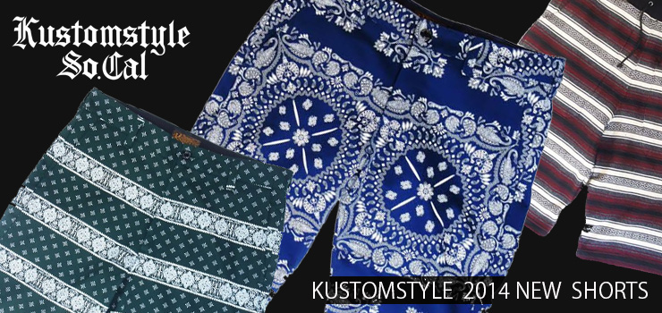 KUSTOMSTYLE - 2014 NEW SHORTS