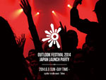 OUTLOOK FESTIVAL 2014 JAPAN LAUNCH PARTY – 2014.6.8 (SUN) ageHa / studio coast, Tokyo