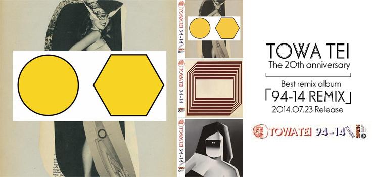 TOWA TEI - Best remix album 『94-14 REMIX』 Release