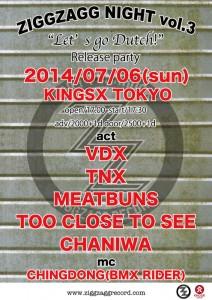 "-VDX/TNX SPLIT ALBUM ""Let's go Dutch!"" RELEASE PARTY 【ZIGGZAGG NIGHT VOL.3】2014.07.06(sun) at 池袋KINGSX TOKYO"