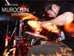 MUROCHIN (DRUMMER) Interview