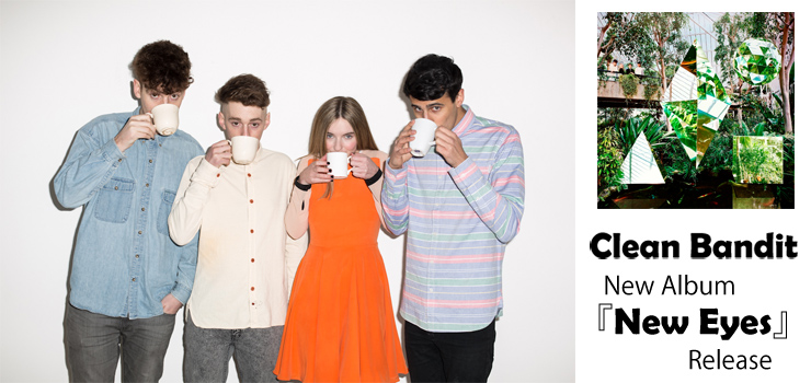 Clean Bandit - New Album 『New Eyes』 Release