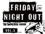 The Swing Kids presents 『FRIDAY NIGHT OUT』supported by 新宿LOFT – 2014.07.18(fri) at 新宿LOFT