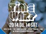 TIMEWARP – 2014.06.14 (SAT) at 表参道ORIGAMI
