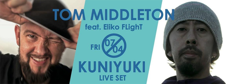 TOM MIDDLETON × KUNIYUKI 2014.07.04(Fri) at 表参道ORIGAMI