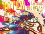 TOTEM SHOWCASE -4th Year Gathering  2014.07.19 (sat) at clubasia