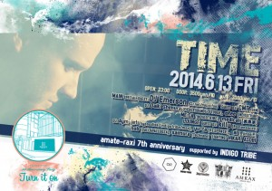 TIME -amate-raxi 7th anniversary- supported by INDIGO TRIBE
