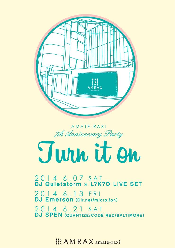 amate-raxi 7th anniversary - 2014年6月7日(土)、13(金) 、21(土) 3週連続でイベント開催!