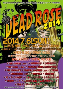 DEADROSE2014 - 2014.07.06(sun) at 新宿NINE SPICE / 新宿HILL VALLEY STUDIO 2会場同時開催