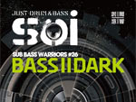 Soi – SUB BASS WARRIORS #26-  BASS II DARK  2014.06.28(SAT) 10 PM BASS IN at module