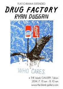 Ryan Duggan  - シルクスクリーン作品展 『DRUG FACTORY』 2014年7月13日(日)~8月10日(日) at THE blank GALLERY
