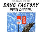 Ryan Duggan  – シルクスクリーン作品展 『DRUG FACTORY』 2014年7月13日(日)~8月10日(日) at THE blank GALLERY