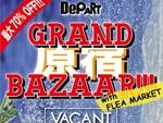 DePART HARAJUKU『GRAND BAZAAR!!!』 2014.07.26(sat) 27(sun) at 原宿VACANT / A-FILES オルタナティヴ ストリートカルチャー ウェブマガジン