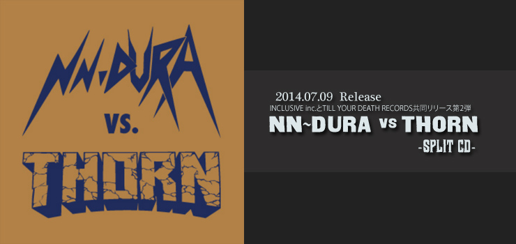 NN~DURA vs THORN - SPLIT CD Release