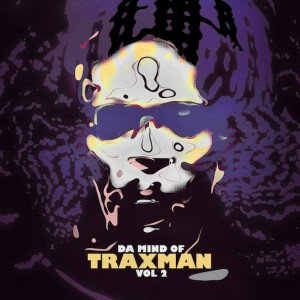 "CIRCUS&SOMETHING presents Traxman""Da Mind Of Traxman Vol.2""Release tour 2014.08.08 (FRI) at 大阪CIRCUS"