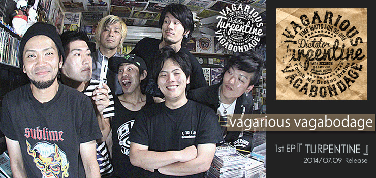 vagarious vagabodage - 1st EP 『TURPENTINE』 Release