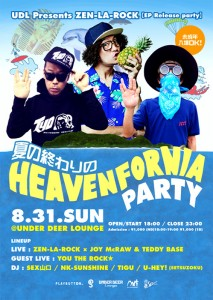UDL Presents ZEN-LA-ROCK【EP Release party】-夏の終わりのHEAVEN FORNIA PARTY- 2014/08/31 (sat) at UNDER DEER LOUNGE