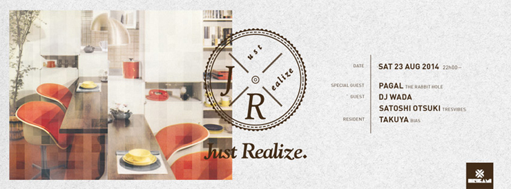 Just Realize. feat.PAGAL(THE RABBIT HOLE) 2014.08.23(Sat) at 表参道ORIGAMI