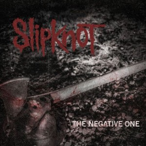 SLIPKNOT - 新曲 『The Negative One』配信スタート!