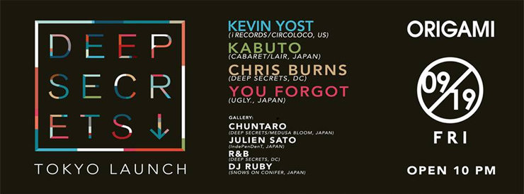 DEEP SECRETS-Tokyo Launch feat.KEVIN YOST 2014/09/19(fri) at 表参道ORIGAMI