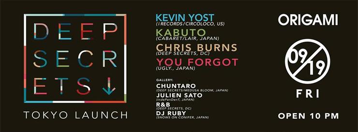 DEEP SECRETS-Tokyo Launch feat.KEVIN YOST 2014/09/19(fri) at 表参道ORIGAMI