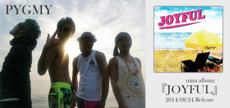 PYGMY - New Mini Album 『JOYFUL』 Release