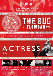 THE BUG ft. FLOWDAN × ACTRESS 大阪公演 2014.09.22 (MON/祝前日) at 大阪CIRCUS