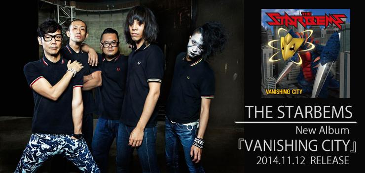 THE STARBEMS - New Album 『VANISHING CITY』 RELEASE