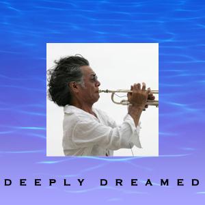 近藤等則『Deeply Dreamed 深く夢見て』2014.09.11 Release