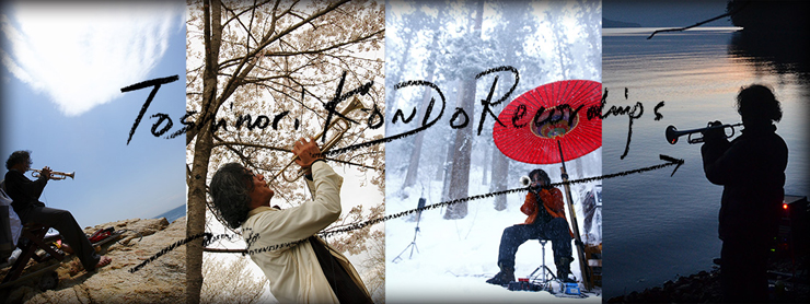 Toshinori Kondo Recordings - 近藤等則 20年の未発表音源を配信!