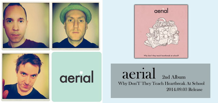 aerial - New Album 『Why DonT They Teach Heartbreak At School』 Release
