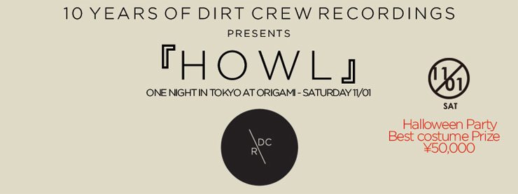 HOWL feat. DIRT CREW, TIGERSKIN 2014.11.01(sat) at 表参道ORIGAMI