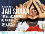 JAH SHAKA JAPAN TOUR 2014 – 2014.11.02(SUN) at 大阪CIRCUS