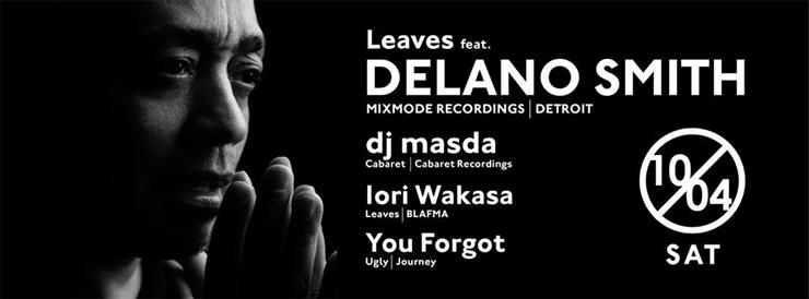 Leaves feat. DELANO SMITH 2014.10.04(sat) at 表参道ORIGAMI