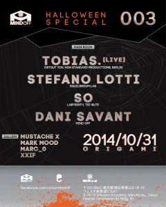 Mind Off 003 feat. Tobias. - LIVE set - 2014.10.31(Fri) at 表参道ORIGAMI