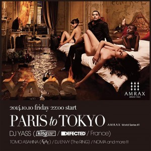 PARIS to TOKYO ~AMRAX World series #1~ 2014.10/10(fri) at shibuya amate-raxi