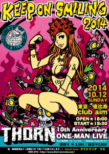 『KEEP ON SMILING 2014』THORN レコ発 & 結成10周年ワンマンライブ - 2014.10.12(SUN) at 恵比寿club aim