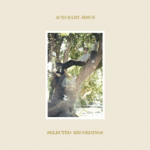 Acid Baby Jesus - New Album 『Selected Recordings』 Release