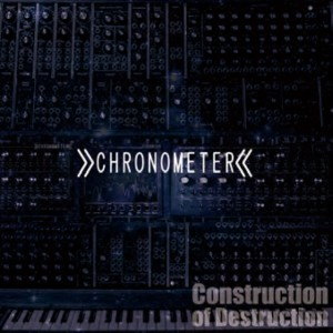 CHRONOMETER - New Album 『Construction of Destruction』 Release