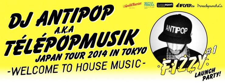FIZZY #01 feat. DJ ANTIPOP a.k.a Télépopmusik 2014/11/21(fri) at 表参道ORIGAMI