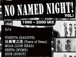 NO NAMED NIGHT vol.1 - 2014.12.06(sat) at 三宿web / A-FILES オルタナティヴ ストリートカルチャー ウェブマガジン