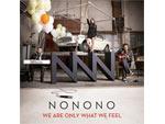 NONONO – New Album『We Are Only What We Feel』Release