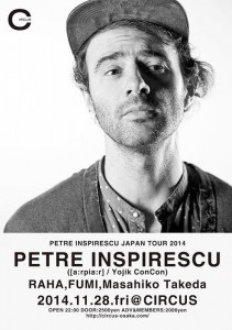 Petre Inspirescu JAPAN TOUR 2014/11/28(FRI) at 大阪CIRCUS