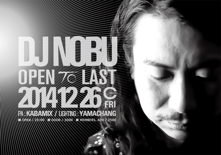 DJ NOBU-open to last- 2014.12.26(Fri) at 大阪CIRCUS