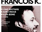 FRANCOIS K.(WAVE MUSIC/DEEP SPACE/NYC) 2014.12.13 (sat) at 表参道ORIGAMI