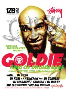 KING OF DRUM&BASS-GOLDIE- PRESENTED BY CIRCUS&MOSTWANTED/Supported by STUSSY 2014.12.19(Fri) at 大阪CIRCUS