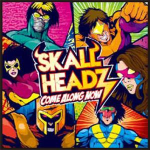 SKALL HEADZ - New Full Album 『COME ALONG NOW』