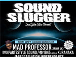 SOUND SLUGGER feat. MAD PROFESSOR (LONDON, UK) 2014.12.26 (FRI) at 代官山UNIT, SALOON, UNICE