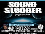 SOUND SLUGGER feat. MAD PROFESSOR (LONDON, UK) 12.26 (FRI) at 代官山UNIT, SALOON, UNICE / A-FILES オルタナティヴ ストリートカルチャー ウェブマガジン