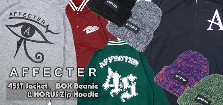 AFFECTER - 45ST Jacket、BOX Beanie & HORUS Zip Hoodie